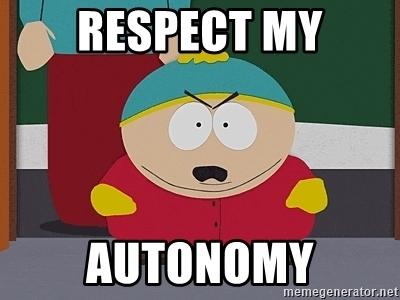 Cartman meme Respect my autonomy!